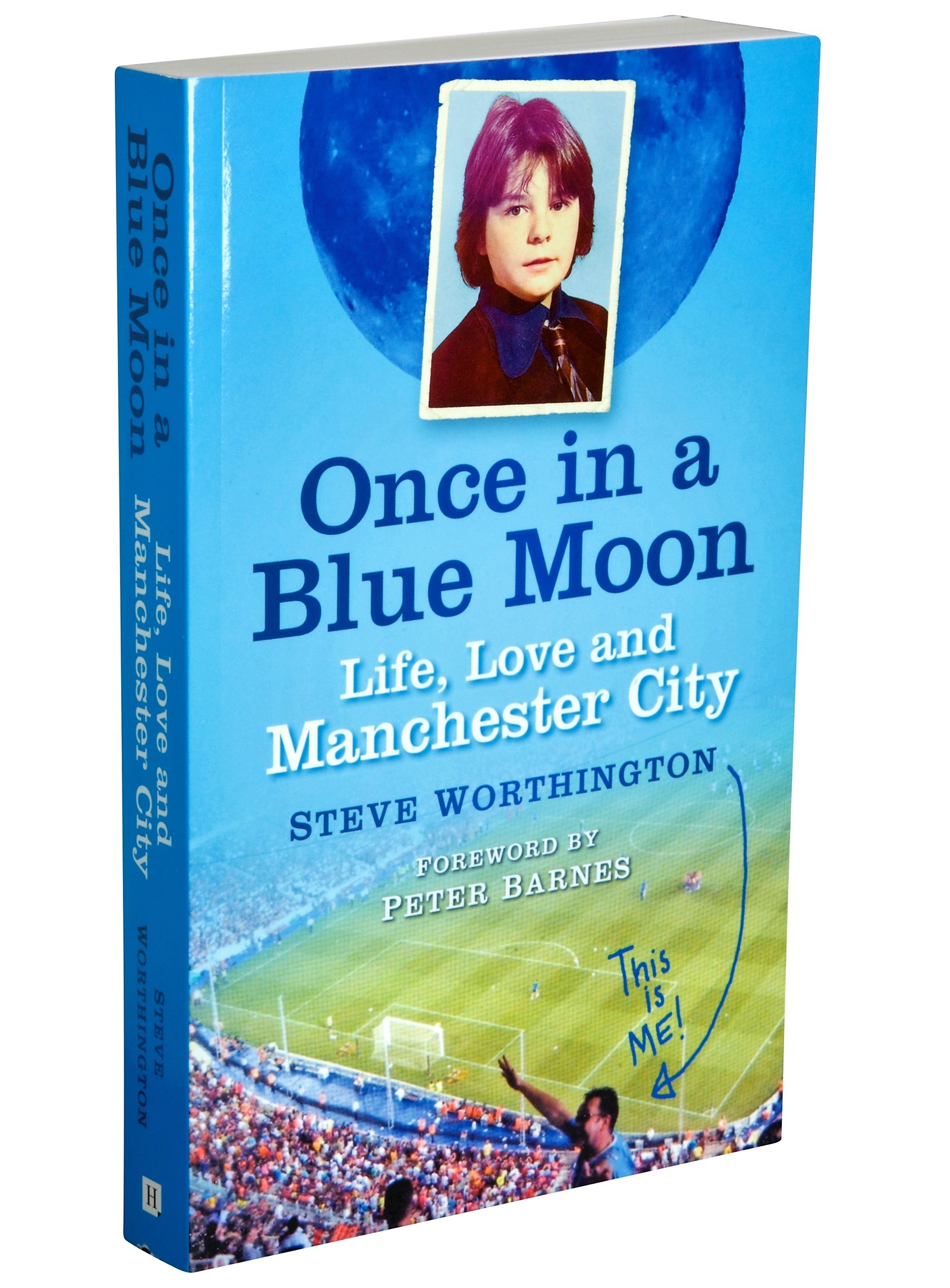 Steve Worthington: Once in a Blue Moon, Life, Love and Manchester City.